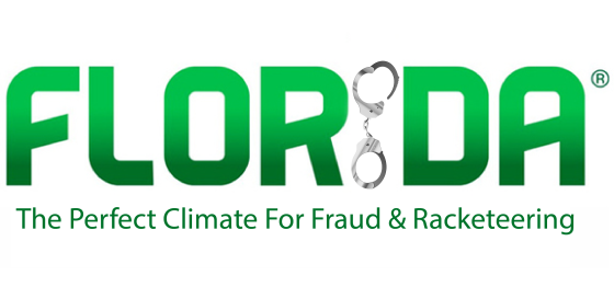 Florida: The Perfect Climate For Fraud & Racketeering